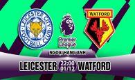 Nhận định Leicester vs Watford