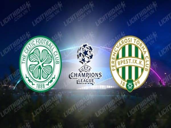 celtic-vs-ferencvaros-01h45-ngay-27-8