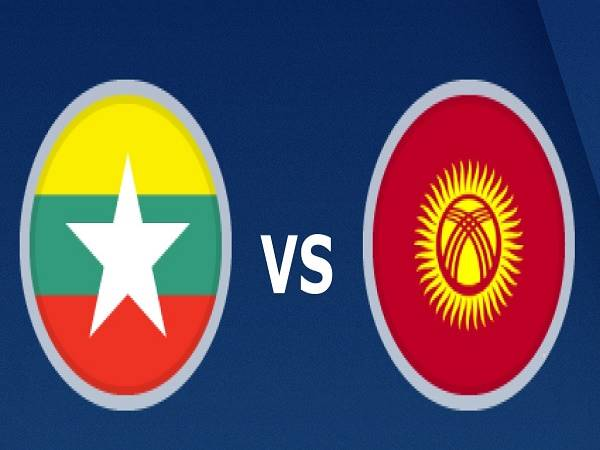 Soi kèo Myanmar vs Kyrgyzstan – 14h00 11/06/2021, VLWC KV Châu Á