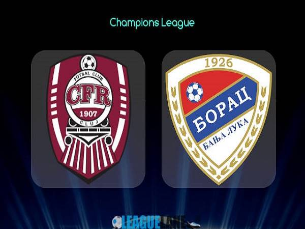 Nhận định Cluj vs Borac Banja Luka – 00h00 07/07/2021